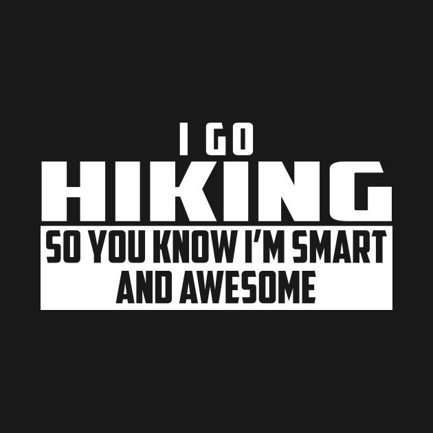 Smart and Awesome Hiking