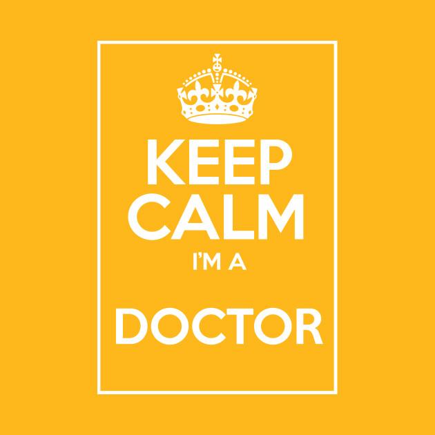 Keep Calm I\'m a Doctor light - Keep Calm - T-Shirt | TeePublic
