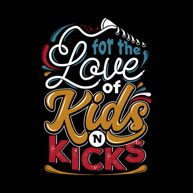 for the love of kids n kicks