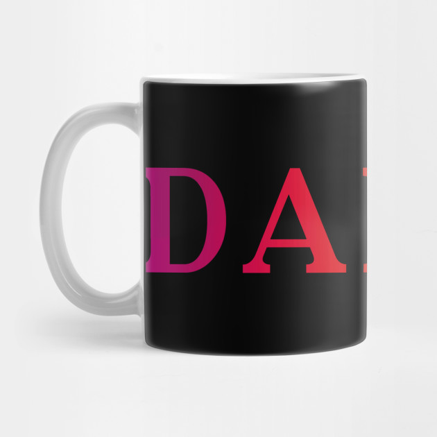 Daddy - Cool Colorful Father's Day Quote Mug