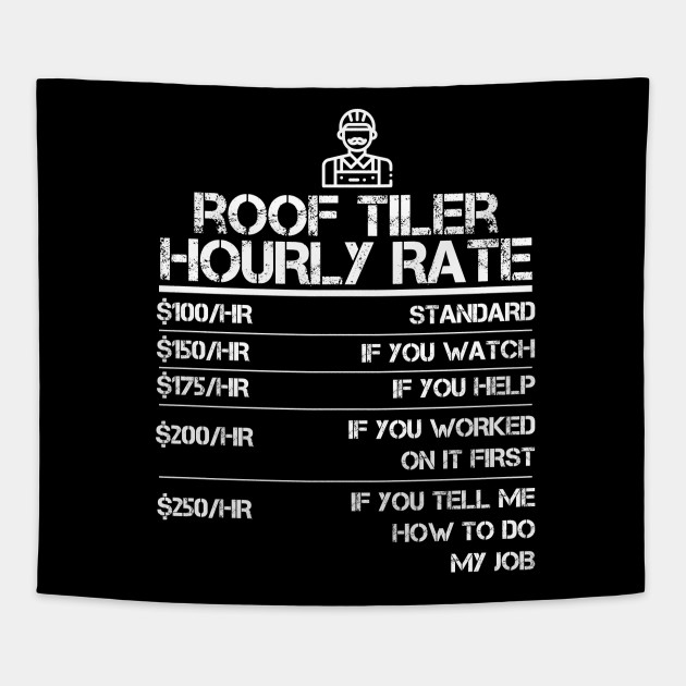 36a26d62 Roof Tiler Hourly Rate Funny Gift Shirt For Men Labor Rates - Roof ...