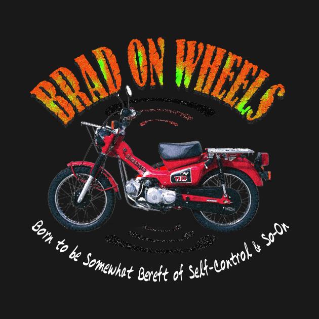 brad on wheels