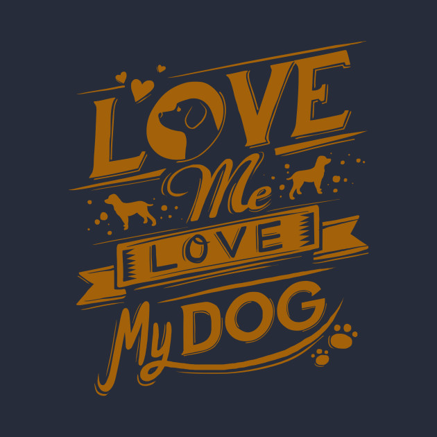 LOVE ME, LOVE MY DOG (GOLD)...