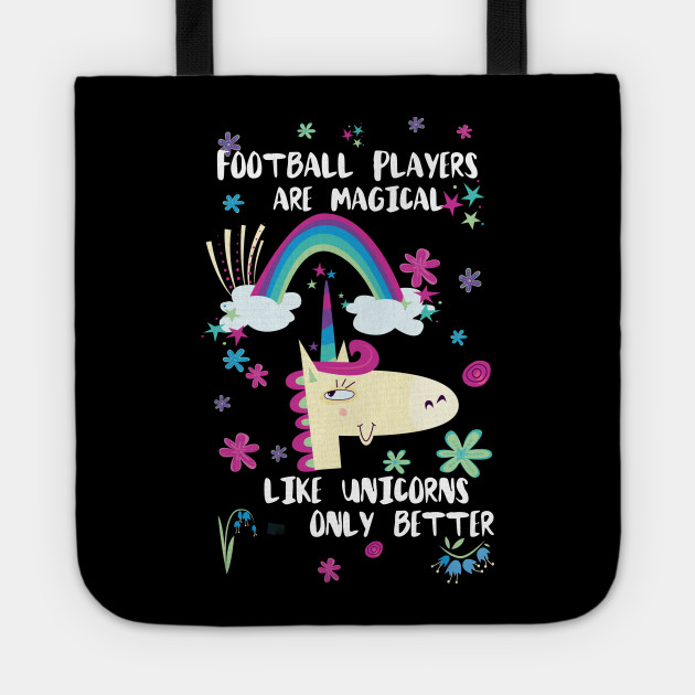 Football Players Are Magical Like Unicorns Only Better