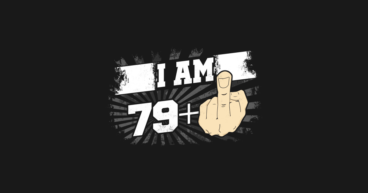 2af9dc16 I Am 79 Plus One Middle Finger Funny 80th Birthday - 80th Birthday Gift -  Tapestry | TeePublic