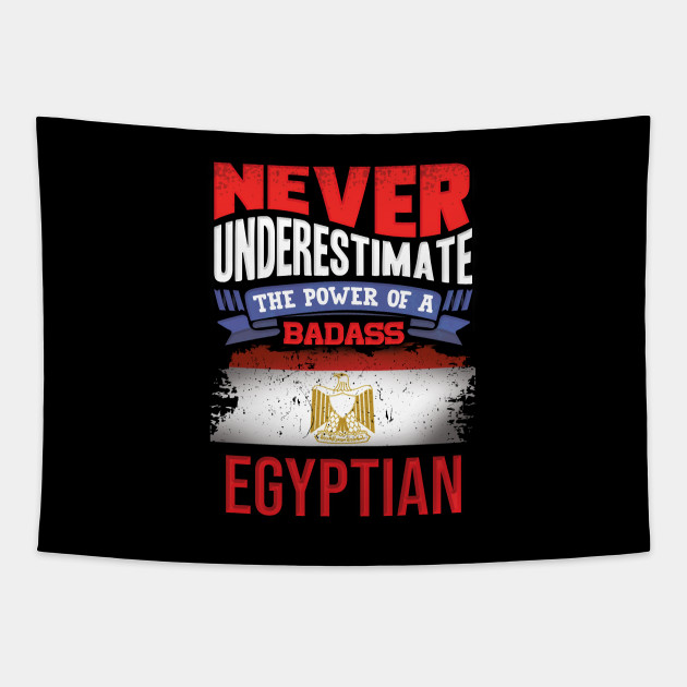 Never Underestimate The Power Of A Badass Egyptian - Gift For Egyptian With Egyptian Flag Heritage Roots From Egypt