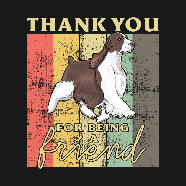 English Springer Spaniel - Thank You For Being A Friend Vintage T-Shirt for English Springer Spaniel's Mom and Dad