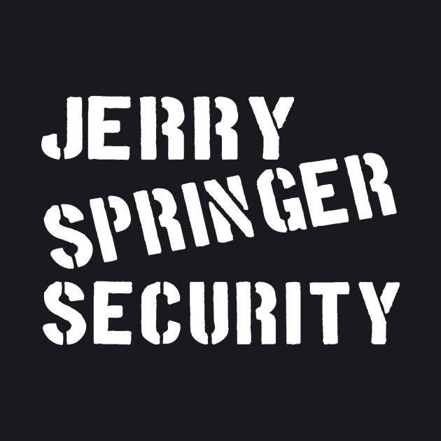 Jerry Springer Security