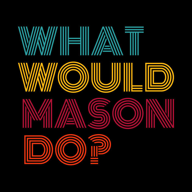 What Would Mason Do? Strong Men Gifts for Guys Named Mason