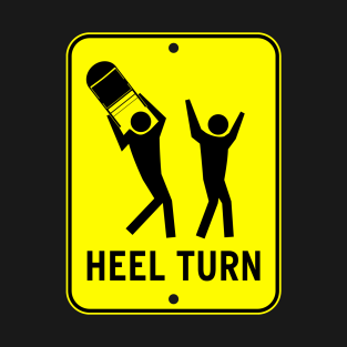 Heel Turn t-shirts