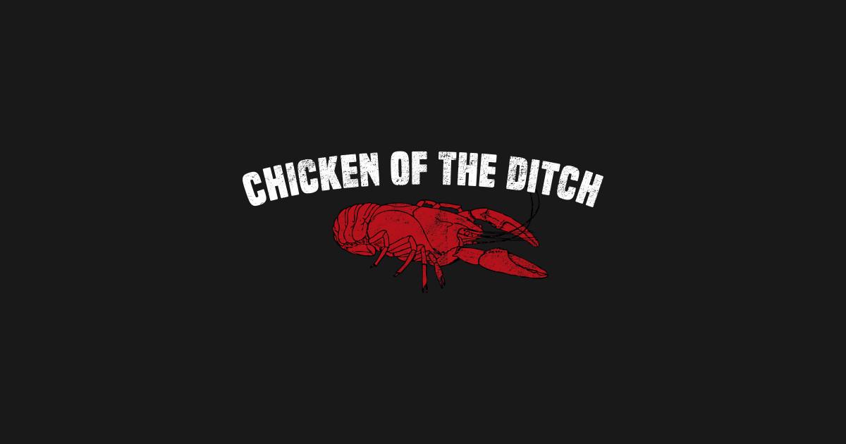 Crawfish Chicken Of The Ditch Crayfish Cajun Joke T Shirt Chicken