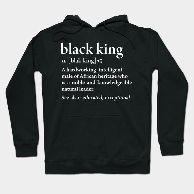 c86bb45a62 Black King Definition African Pride Melanin Educated Black History Hoodie