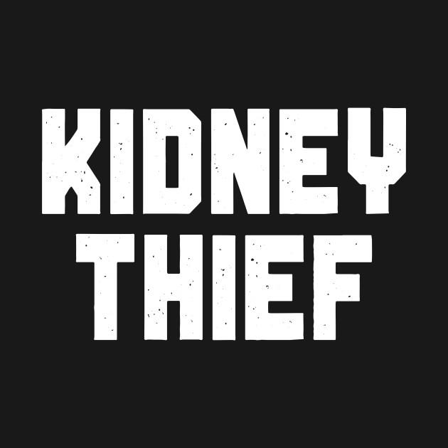 Kidney Thief