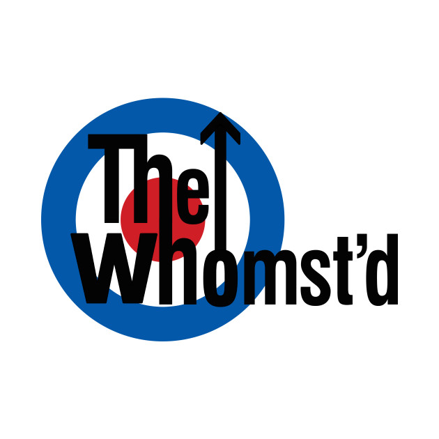 The Whomst'd