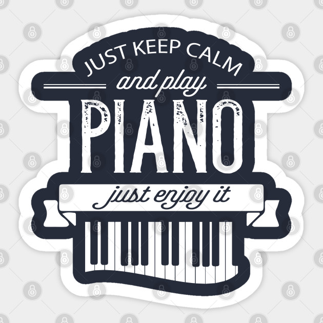 Men Women Just Keep Calm And Play Piano