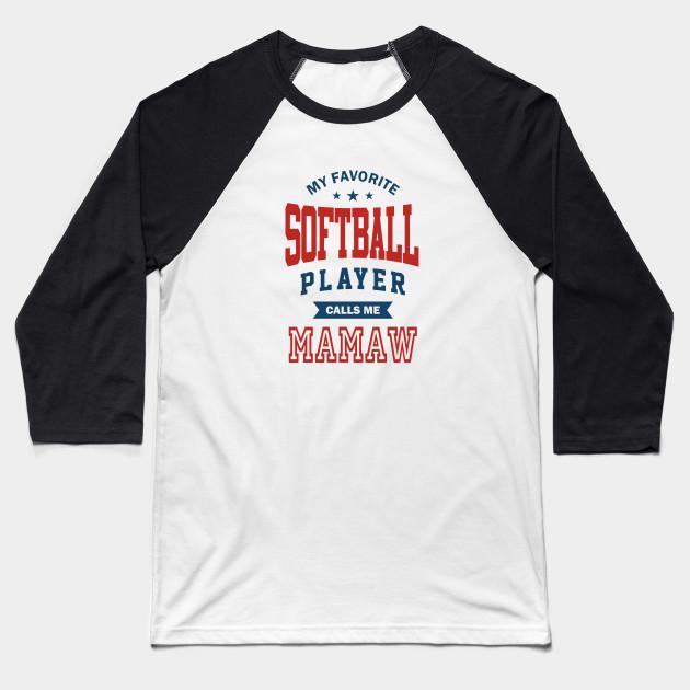 e63f82a22 Softball player mamaw - Softball - Baseball T-Shirt | TeePublic