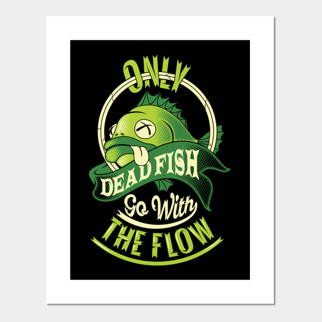 printed graphic ONLY DEAD FISH GO WITH THE FLOW STICKER