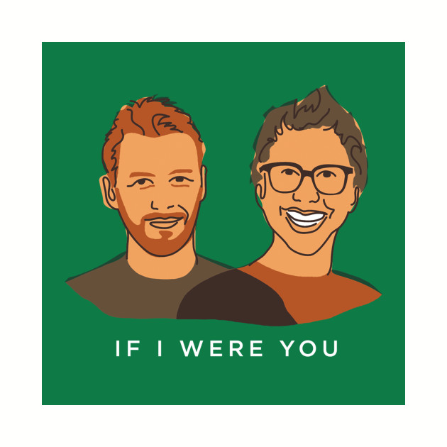 Jake and Amir: If I Were You