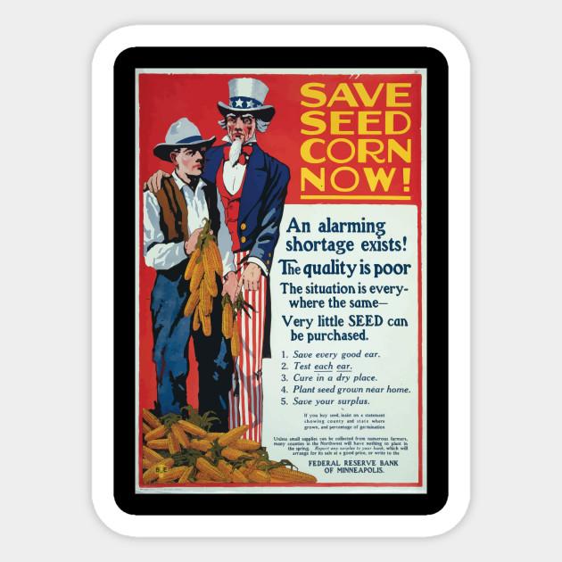 WWI Propaganda Poster 1232 Save seed corn now WW1