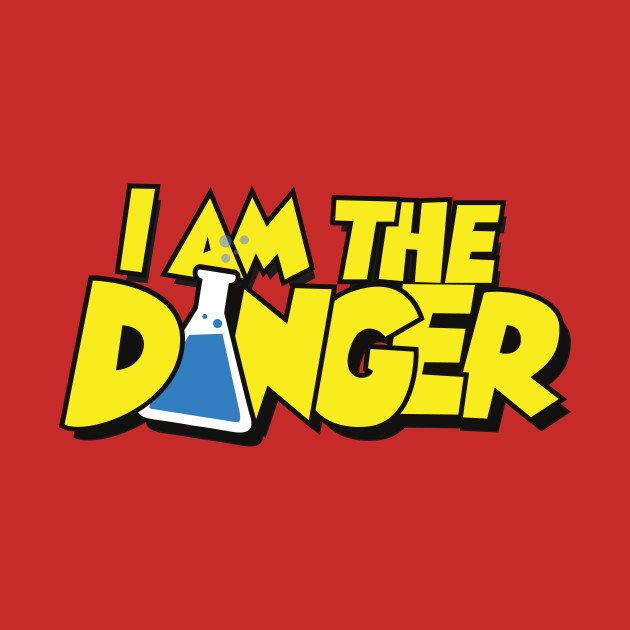 I Am the Danger (v2)