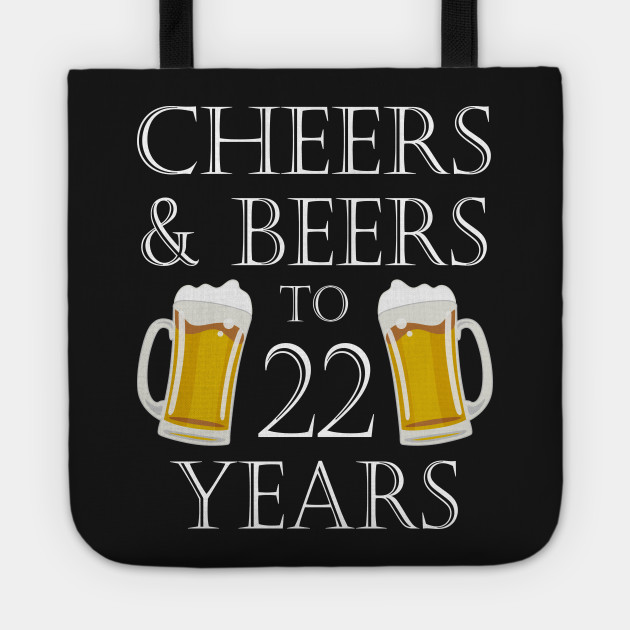 Cheers And Beers To 22Years 22nd Birthday Gift Tote