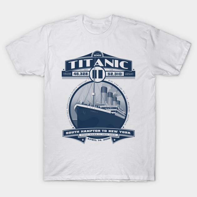 Titanic II - Titanic - T-Shirt | TeePublic