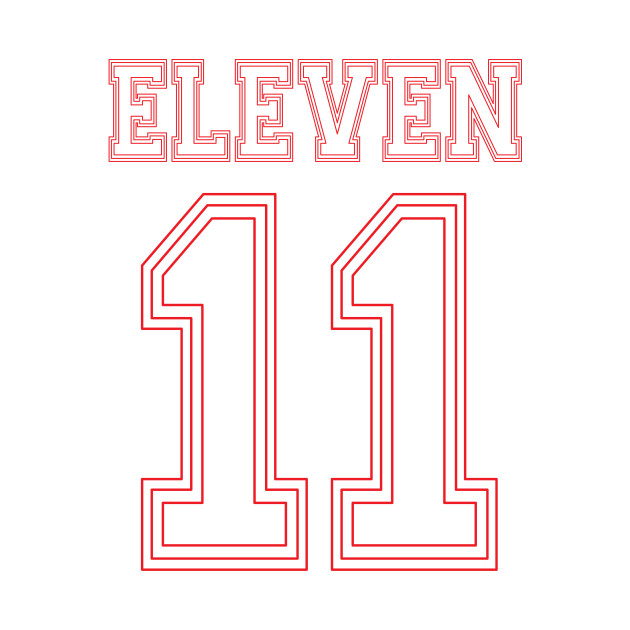 Stranger Things Eleven Team Number Eleven Stranger
