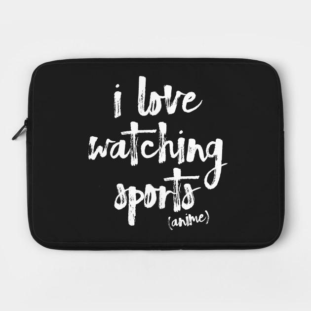 I Love Watching Sports Anime!