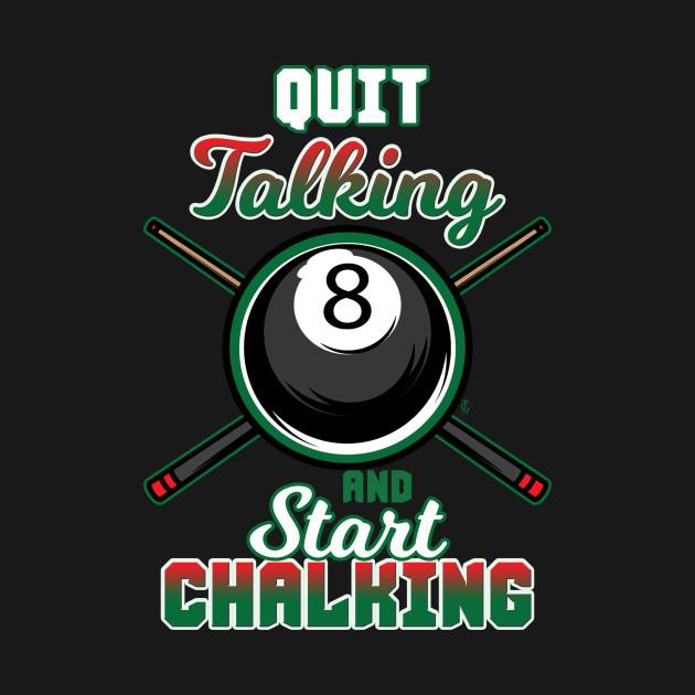 Quit Talking And Start Chalking Pool