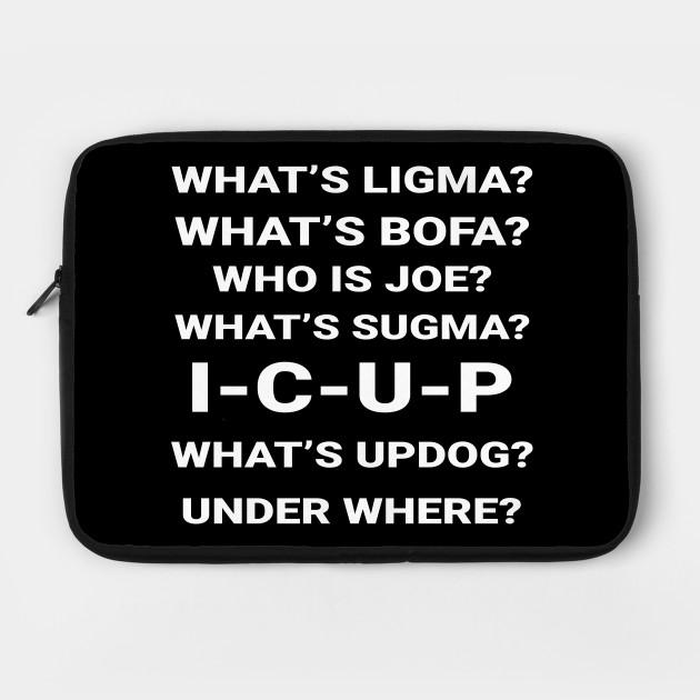 Funny Meme Prank Ligma Bofa Sugma Updog Prank Housse De Portable Teepublic Fr Stream joe ligma by gothgirlfriend from desktop or your mobile device. teepublic
