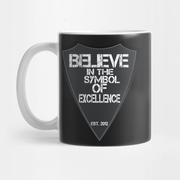 Believe In The Symbol Of Excellence The Shield Mug Teepublic