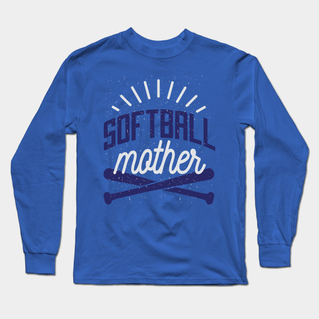SOFTBALL MOTHER Long Sleeve T-Shirt