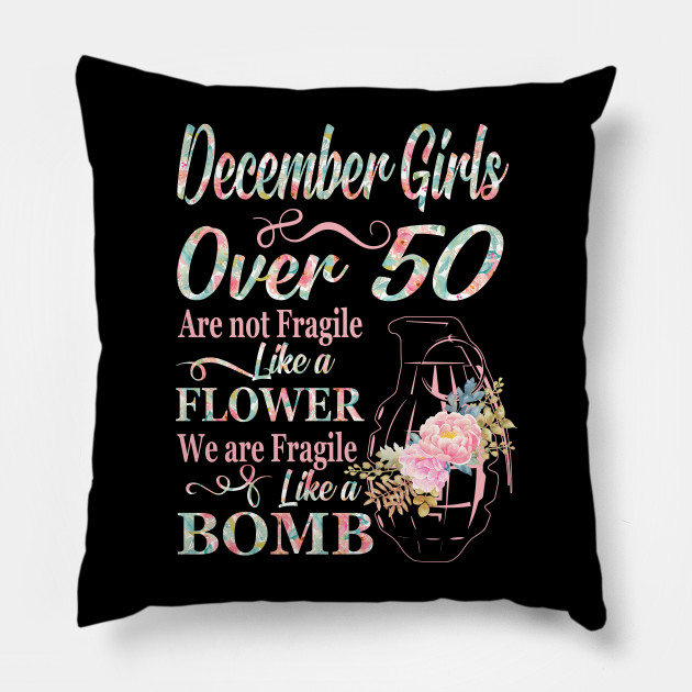 December Girls Over 50 T Shirt Pillow