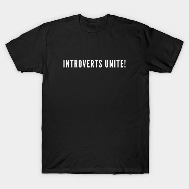 568dd4e9d Introverts Unite - Funny Cute Introvert Humor - Introvert - T-Shirt ...