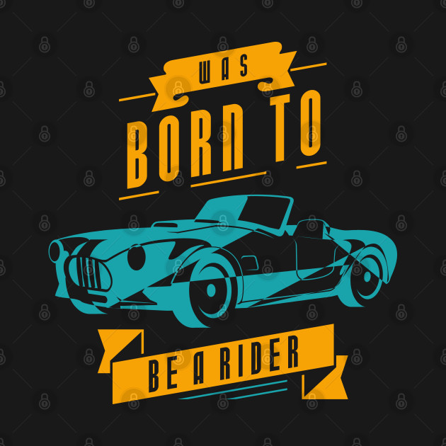 Born To Be A Rider