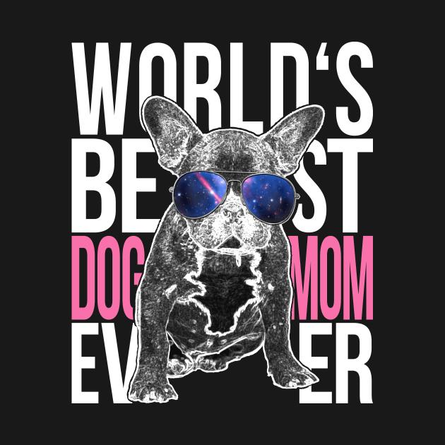 Worlds Best Dog Mom French Bulldog