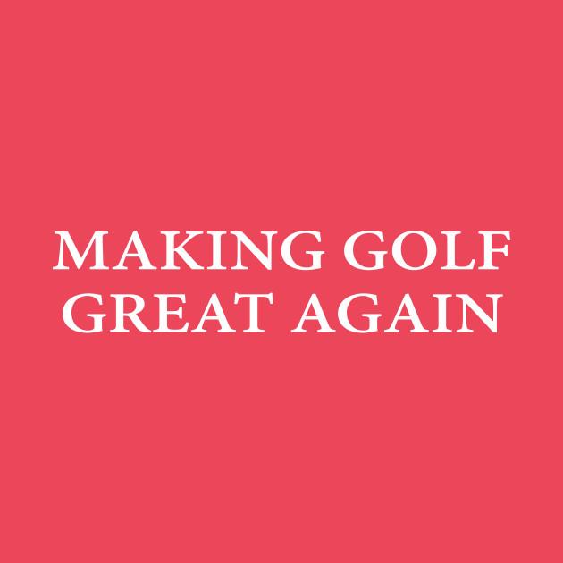 Making Golf Great Again