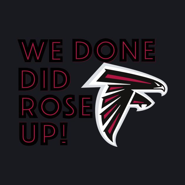 Atlanta Falcons - Done Did Rose Up