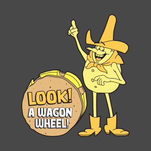 Look A Wagon Wheel - Time For Timer t-shirts