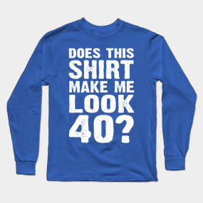 40th Birthday Party Long Sleeve T Shirts