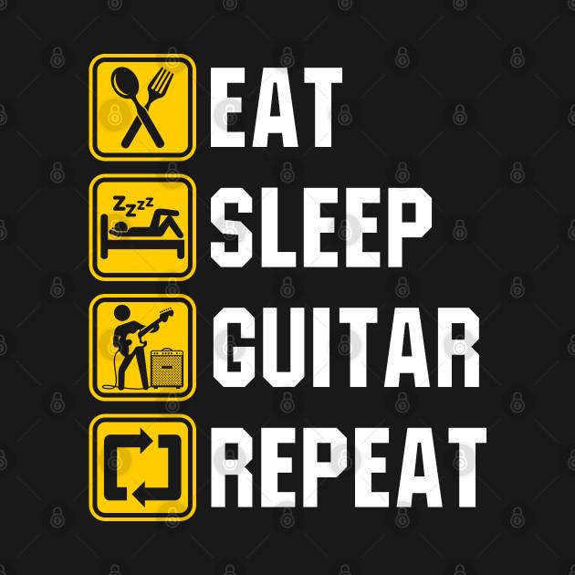 Eat Sleep Guitar Repeat