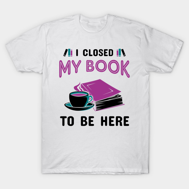 07ee1b718 Book Lover Funny Design - Books - T-Shirt | TeePublic