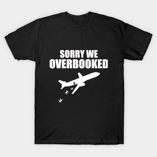 Sorry We Overbooked - United Airlines