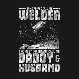 0d14d600 Daddy & Husband Welder Welding Gift T-Shirt
