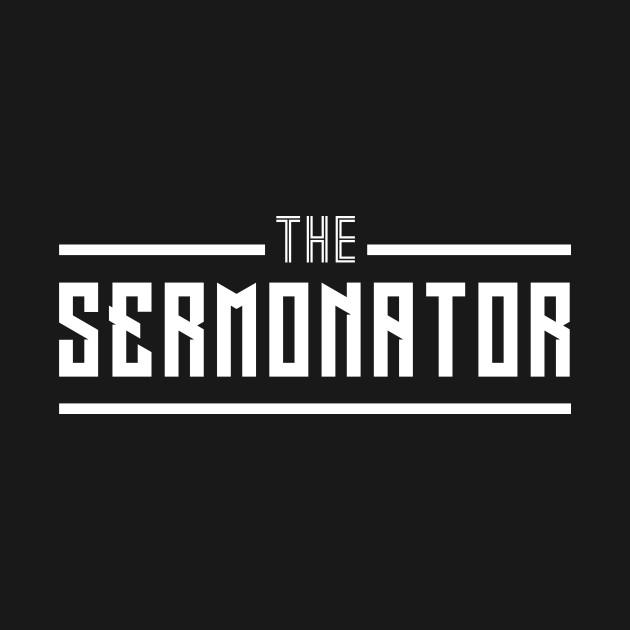 The Sermonator fun apparel