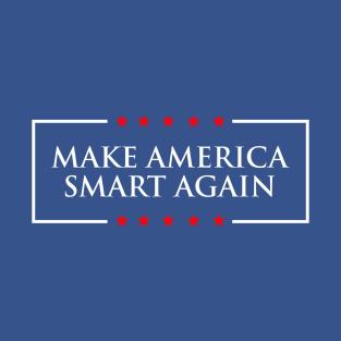 make america smart again t-shirts