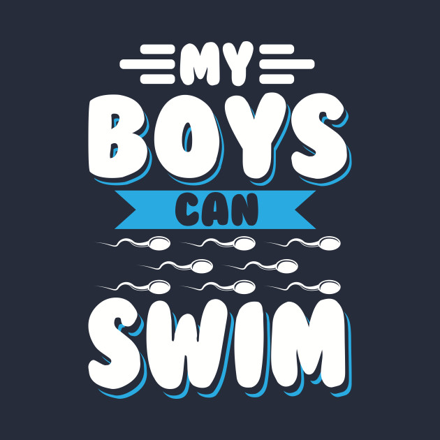 a0da54fe91d8d ... My Boys Can Swim - Funny Pregnancy Announcement Shirts and Gifts