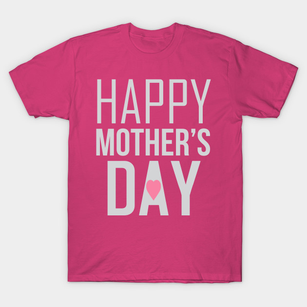 Happy Mothers Day With Heart Adorable Mother Mom T Shirt