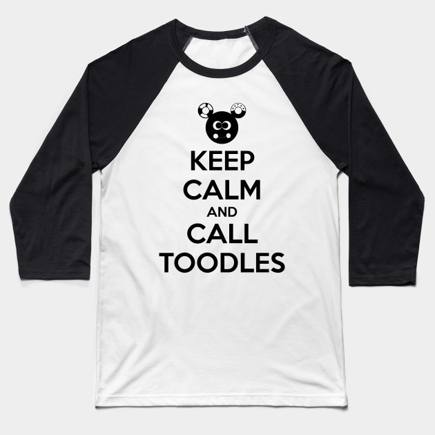 KEEP CALM AND CALL TOODLES