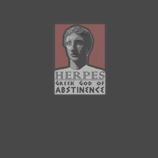 Herpes - Greek God of Abstinence t-shirts